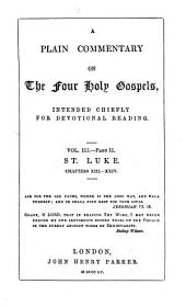 A plain commentary on the four holy Gospels: intended chiefly for devotional reading, Volume 3, Part 2