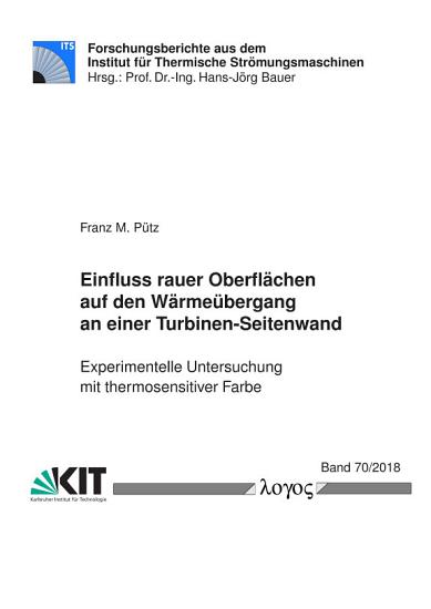 Einfluss rauer Oberfl  chen auf den W  rme  bergang an einer Turbinen Seitenwand   experimentelle Untersuchung mit thermosensitiver Farbe PDF