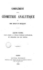 Complément de la géométrie analytique: leçons faites a l'Ecole normale supèrieure