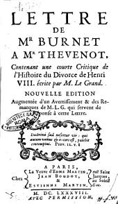 Lettre de Mr. Burnet a Mr. Thevenot contenant une courte critique de l'histoire du divorce de Henri 8. écrite par M. Le Grand