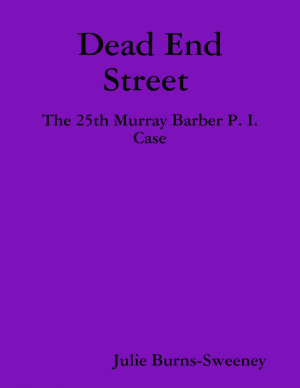 Dead End Street   The 25th Murray Barber P  I  Case