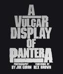A Vulgar Display of Pantera Book