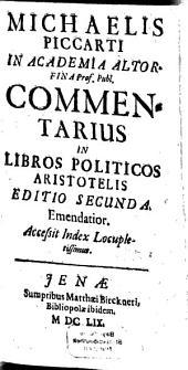 Michaelis Piccarti In politicos libros Aristotelis commentarius