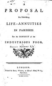 A Proposal for Establishing Life-annuities in Parishes for the Benefit of the Industrious Poor