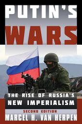 Putin's Wars: The Rise of Russia's New Imperialism, Edition 2