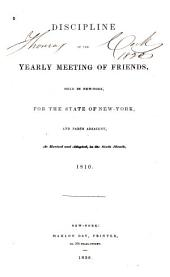 Discipline of the yearly meeting of Friends: held in New-York, for the state of New-York, and parts adjacent, as revised and adopted, in the sixth month, 1810