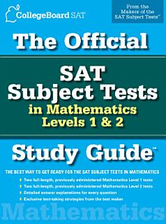 The Official SAT Subject Tests in Mathematics Levels 1   2 Study Guide Book