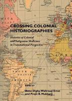 Crossing Colonial Historiographies PDF