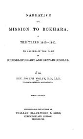 Narrative of a mission to Bokhara: in the years 1843-1845, to ascertain the fate of Colonel Stoddart and Captain Conolly