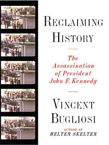 Reclaiming History  The Assassination of President John F  Kennedy Book