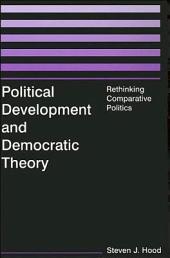 Political Development and Democratic Theory: Rethinking Comparative Politics