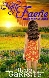 Half Faerie: Daughter of Light #1