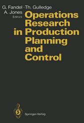 Operations Research in Production Planning and Control: Proceedings of a Joint German/US Conference, Hagen, Germany, June 25–26, 1992. Under the Auspices of Deutsche Gesellschaft für Operations Research (DGOR), Operations Research Society of America (ORSA)