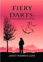Fiery Darts  Satan s Weapon of Choice PDF