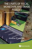 Limits Of Fiscal  Monetary  And Trade Policies  The  International Comparisons And Solutions PDF