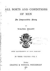 All Sorts and Conditions of Men: An Impossible Story, Volume 1
