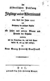 Zur öffentlichen Prüfung der Zöglinge unsers Albertinums am 4ten April des Jahrs 1811 und Versetzung der fleißigen Schüler ladet ... der Rector Georg Heinrich Saalfrank