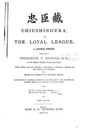 Chiushingura: Or, The Loyal League. A Japanese Romance