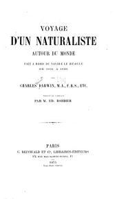 Voyage d'un naturaliste autour du monde: fait à bord du navire le Beagle de 1831 à 1836