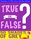 Fifty Shades of Grey - True or False?