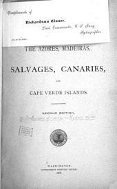 The Azores, Madeiras, Salvages, Canaries, and Cape Verde Islands