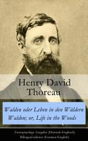 Walden oder Leben in den W  ldern   Walden  or  Life in the Woods   Zweisprachige Ausgabe  Deutsch Englisch    Bilingual edition  German English  PDF