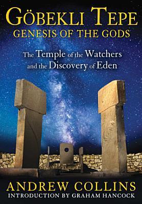 Gobekli Tepe  Genesis of the Gods