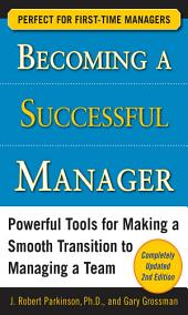 Becoming a Successful Manager, Second Edition: Edition 2