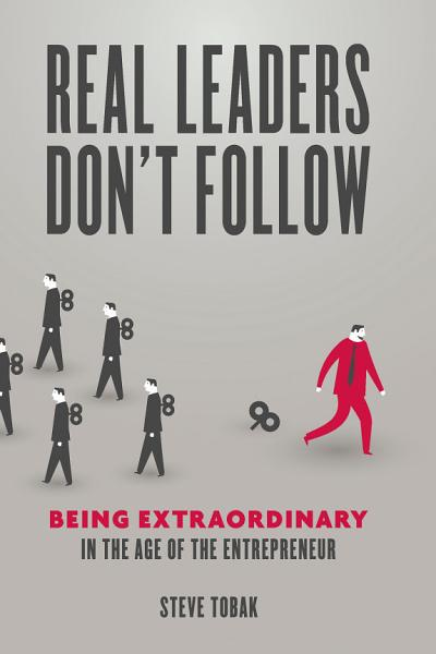 Download Real Leaders Don t Follow Book