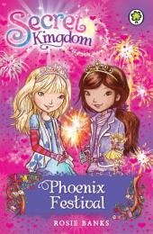 Secret Kingdom: Phoenix Festival: Book 16