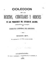 Coleccion de los decretos, circulares y ordenes de los poderes legislativo y ejecutivo del estado de Jalisco ...: Comprende la legislación del estado desde octubre de 1860, en que triunfó en Jalisco la revolución de reforma, hasta ..., Volumen 15