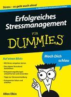 Erfolgreiches Stressmanagement f  r Dummies PDF