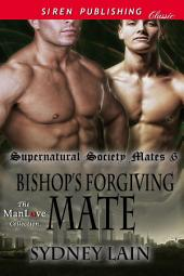 Bishop's Forgiving Mate [Supernatural Society Mates 6]