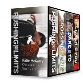 Katie McGarry Pushing the Limits Collection Volume 1: Crossing the Line\Dare You To\Crash into You