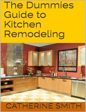 The Dummies Guide to Kitchen Remodeling