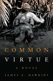A Common Virtue: A Novel