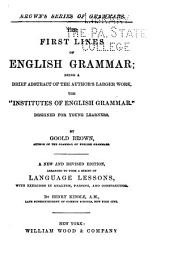 The First Lines of English Grammar: Being a Brief Abstract of the Author's Larger Work Designed for Young Learners