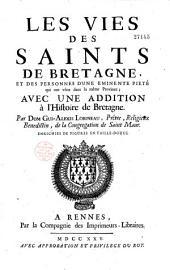 Les vies des saints de Bretagne et des personnes d'une éminente piété qui ont vécu dans la même province ; avec une addition à l'histoire de Bretagne