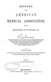 History of the American Medical Association from Its Organization Up to January, 1855