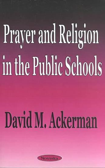 Prayer and Religion in the Public Schools PDF