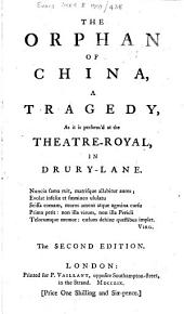 The Orphan of China: A Tragedy, as it is Perform'd at the Theatre-Royal, in Drury-Lane, Volume 1