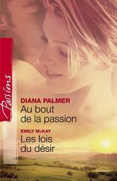 Au bout de la passion - Les lois du désir (Harlequin Passions)