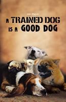 A Trained Dog Is a Good Dog PDF