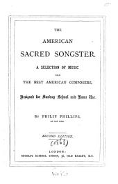 The American Sacred Songster: 4stg. gem. Chöre : a selection of music from the best American composers ; designed for Sunday school and home use