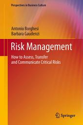 Risk Management: How to Assess, Transfer and Communicate Critical Risks