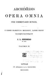 Opera omnia: cum commentariis Eutocii, Volume 3