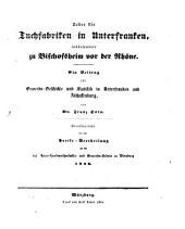 Ueber die Tuchfabriken in Unterfranken, insbesondere zu Bischofsheim vor der Rhöne: e. Beitr. zur Gewerbs-Geschichte u. Statistik in Unterfranken u. Aschaffenburg