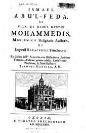 Ismael Abuʻl-feda De vita et rebus gestis Mohammedis: moslemicae religionis auctoris et imperii saracenici fundatoris