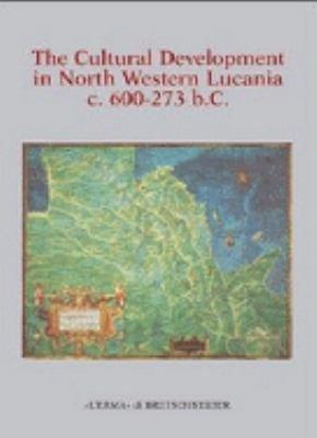 The Cultural Development in North Western Lucania C  600 273 BC PDF