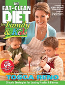 The Eat Clean Diet for Family and Kids